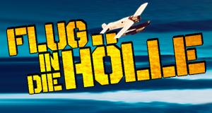 Flug in die Hölle – Bild: Alive - Vertrieb und Marketing/DVD