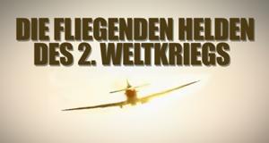 Die fliegenden Helden des 2. Weltkriegs – Bild: National Geographic Channel