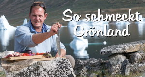 So schmeckt Grönland – Bild: Bon Gusto TV