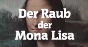 Der Raub der Mona Lisa – Bild: RAI