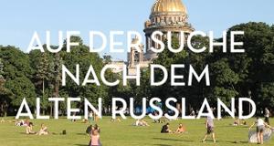 Auf der Suche nach dem alten Russland – Bild: arte