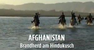 Afghanistan – Brandherd am Hindukusch