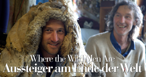 Where the Wild Men Are – Aussteiger am Ende der Welt – Bild: Renegade Pictures