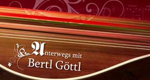 Unterwegs mit Bertl Göttl – Bild: Servus TV