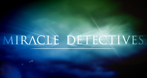 Miracle Detectives – Bild: OWN