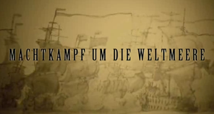 Machtkampf um die Weltmeere – Bild: ZDF Enterprises