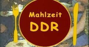 Mahlzeit DDR – Bild: MDR