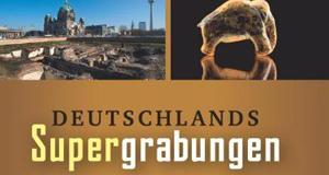Deutschlands Supergrabungen – Bild: Theiss