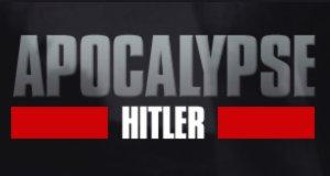 Apokalypse Hitler – Bild: France 2