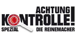 Achtung Kontrolle Spezial – Die Reinemacher