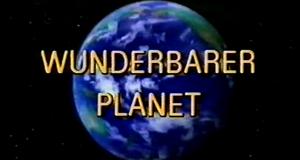 Wunderbarer Planet – Bild: ZDF