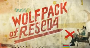 Wolfpack of Reseda – Bild: Fox Digital Studios