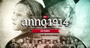 Anno 1914 – Die Fabrik – Bild: SRF