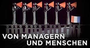 Von Managern und Menschen – Bild: arte