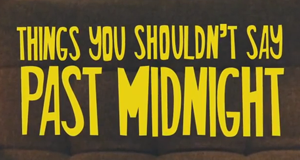 Things You Shouldn't Say Past Midnight – Bild: DirecTV