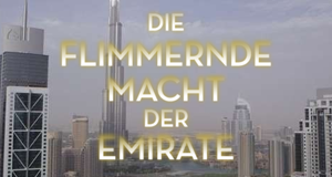 Die flimmernde Macht der Emirate – Bild: artline Films