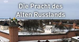Die Pracht des alten Russlands – Bild: NDR