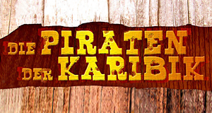 Die Piraten der Karibik – Bild: S.A.D. Home Entertainment GmbH