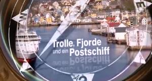 Trolle, Fjorde und ein Postschiff – Bild: ZDF