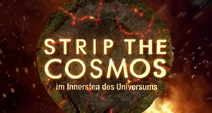 Strip the Cosmos – Im Innersten des Universums – Bild: Discover Channel