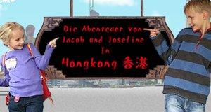 Die Abenteuer von Jacob und Josefine – In Hongkong