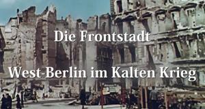 Die Frontstadt – West-Berlin im Kalten Krieg – Bild: Spiegel Geschichte/Screenshot