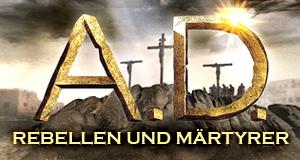 A.D.: Rebellen und Märtyrer – Bild: Provident Music Dist.