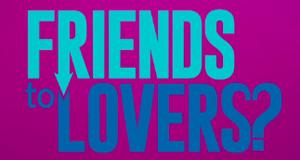 Friends to Lovers? – Bild: Bravo