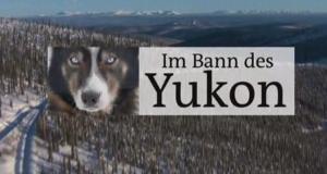 Im Bann des Yukon – Bild: NDR