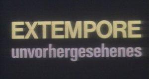 Extempore – Unvorhergesehenes