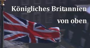 Königliches Britannien von oben – Bild: Spiegel TV/Screenshot