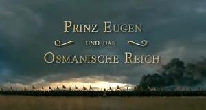 Prinz Eugen und das Osmanische Reich – Bild: ORF