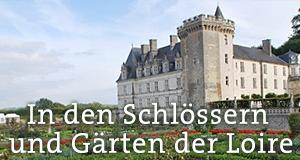 In den Schlössern und Gärten der Loire – Bild: MDR/Uta-Marie Reichert