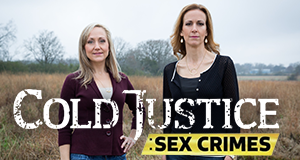 Cold Justice: Sex Crimes – Bild: TNT