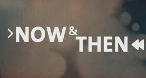 Now & Then – Bild: BR