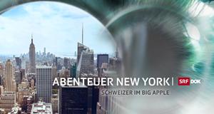 Abenteuer New York – Schweizer im Big Apple