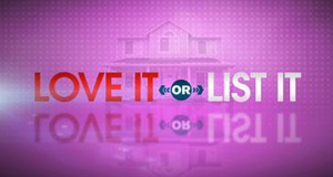 Love It or List It – Bild: W Network
