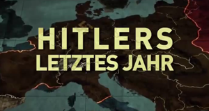 Hitlers Letztes Jahr – Bild: National Geographic Channel/Screenshot