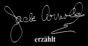 Jack Arnold erzählt