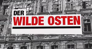 Der wilde Osten – Bild: ZDF