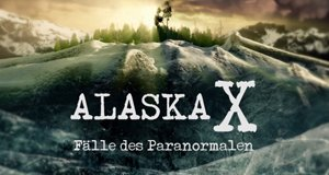 Alaska X – Fälle des Paranormalen