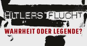 Hitlers Flucht – Wahrheit oder Legende? – Bild: Polyband/WVG