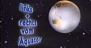 Links und rechts vom Äquator