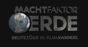 Machtfaktor Erde – Bild: ZDF