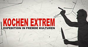 Kochen Extrem: Expedition in fremde Kulturen – Bild: NGC Network International LLC