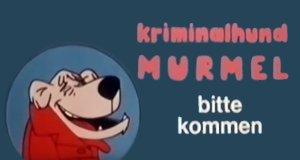 Kriminalhund Murmel… bitte kommen!