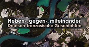 Neben-, gegen-, miteinander: Deutsch-französische Geschichten – Bild: ARTE France