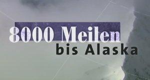 8.000 Meilen bis Alaska – Bild: Das Erste