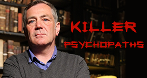 Killer Psychopaths – Bild: Channel 5/Crackit Productions