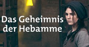 Das Geheimnis der Hebamme – Bild: ARD Degeto/Bavaria/Lotus-Film